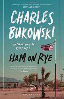 Ham on Rye by Charles Bukowski