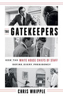 Discounted copies of The Gatekeepers: How the White House Chiefs of Staff Define Every Presidency by Chris Whipple