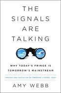 Discounted copies of The Signals Are Talking: Why Today's Fringe Is Tomorrow's Mainstream