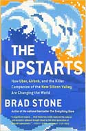 Discounted copies of The Upstarts: How Uber, Airbnb, and the Killer Companies of the New Silicon Valley Are Changing the World by Brad Stone
