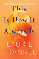 Discounted copies of This Is How It Always Is: A Novel by Laurie Frankel