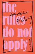 Discounted copies of The Rules Do Not Apply: A Memoir by Ariel Levy