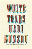 Discounted copies of White Tears: A Novel by Hari Kunzru