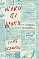 Discounted copies of Word by Word: The Secret Life of Dictionaries by Kory Stamper