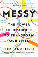 Discounted copies of Messy: The Power of Disorder to Transform Our Lives by Tim Harford