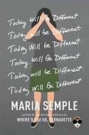 Discounted copies of Today Will Be Different by Maria Semple