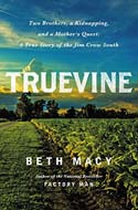 Discounted copies of Truevine: Two Brothers, a Kidnapping and a Mother's Quest: A True Story of the Jim Crow South by Beth Macy