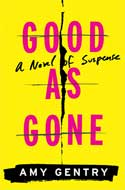 Discounted copies of Good as Gone by Amy Gentry