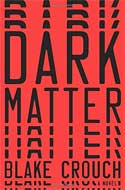 Discounted copies of Dark Matter by Blake Crouch