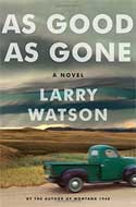 Discounted copies of As Good as Gone by Larry Watson