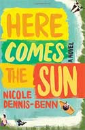 Discounted copies of Here Comes the Sun by Nicole Dennis-Benn