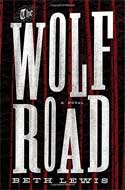 Discounted copies of The Wolf Road by Beth Lewis