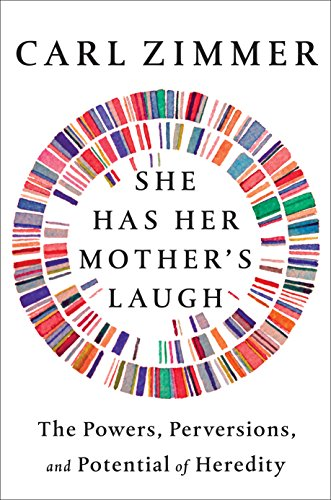 Discounted copies of She Has Her Mother's Laugh: The Powers, Perversions, and Potential of Heredity by Carl Zimmer