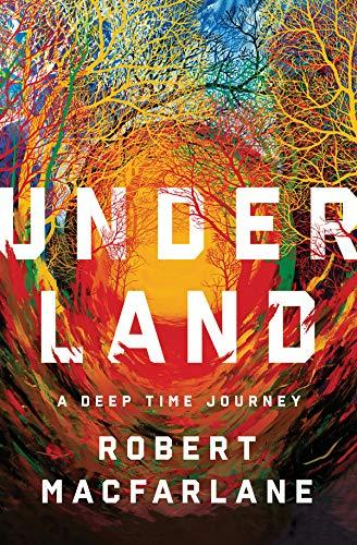 Discounted copies of Underland: A Deep Time Journey by Robert Macfarlane