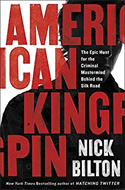 Discounted copies of American Kingpin: The Epic Hunt for the Criminal Mastermind Behind the Silk Road by Nick Bilton