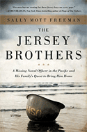 Discounted copies of The Jersey Brothers: A Missing Naval Officer in the Pacific and His Family's Quest to Bring Him Home by Sally Mott Freeman
