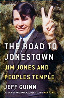 The Road to Jonestown: Jim Jones and the Peoples Temple by Jeff Guinn