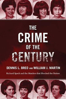 The Crime of the Century: Richard Speck and the Murders That Shocked a Nation by Dennis L. Breo
