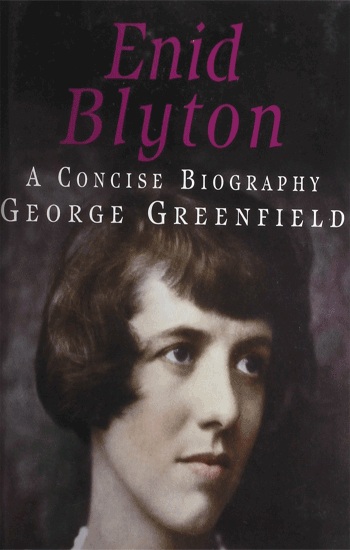 Enid Blyton: A Concise Biography by George Greenfield