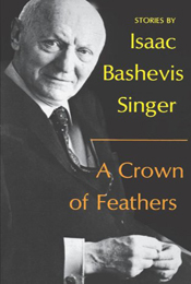 A Crown of Feathers and Other Stories by Isaac Bashevis Singer