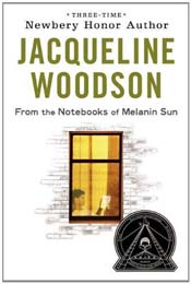 From the Notebooks of Melanin Sun by Jacqueline Woodson