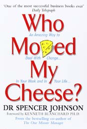 Who Moved My Cheese? by Spence Johnson