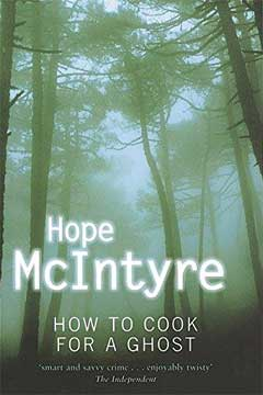 How to Cook for a Ghost by Hope McIntyre