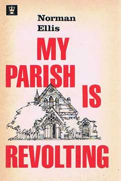 My Parish is Revolting by Norman Ellis