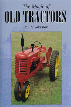 The Magic of Old Tractors by Ian M. Johnston