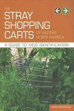 The Stray Shopping Carts of Eastern North America by Julian Montague