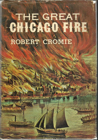 The Great Chicago Fire by Robert Cromie