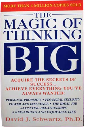 The Magic of Thinking Big by David Schwartz