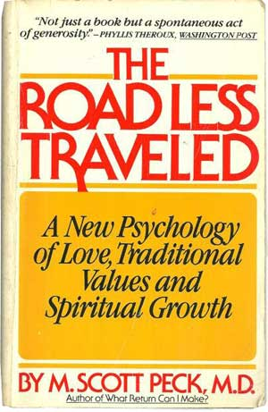 The Road Less Traveled by M Scott Peck