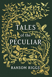 Tales of the Peculiar, signed by Ransom Riggs
