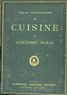 Abebooks petit guide du collectionneur de livres de cuisine - Dictionnaire de cuisine alexandre dumas ...