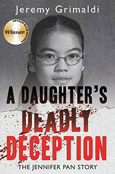 A Daughter's Deadly Deception: The Jennifer Pan Story by Jeremy Grimaldi