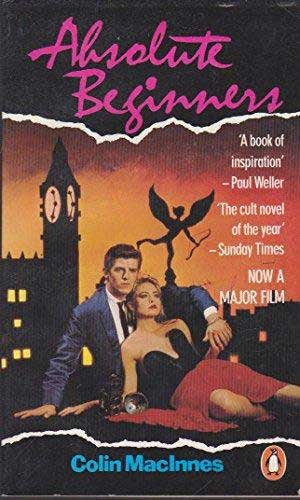 Absolute Beginners by Colin MacInnes