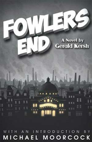 Fowlers End by Gerald Kersh