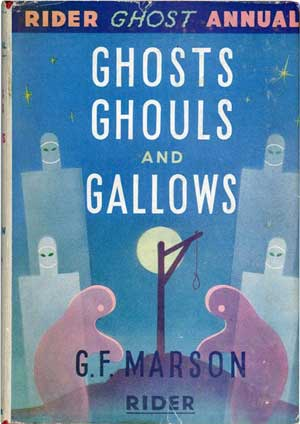 Ghosts Ghouls and Gallows by G.F. Marson