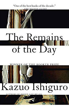 The Remains of the Day  by Nobel Prize-winner Kazuo Ishiguro