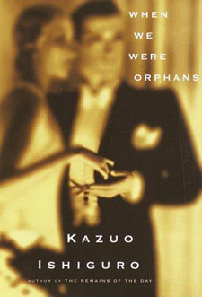 When We Were Orphans by Nobel Prize-winner Kazuo Ishiguro