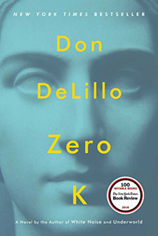 Zero K by Don DeLillo