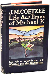 Life & Times of Michael K by J.M. Coetzee