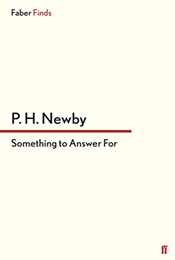 Something to Answer For by P.H. Newby