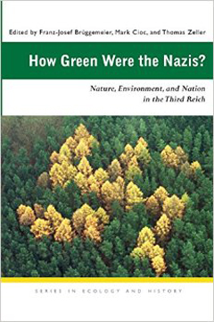 How Green Were the Nazis? by Franz-Josef Bruggemeier