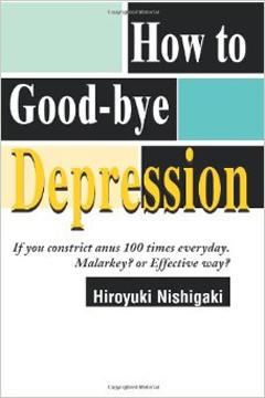 How to Good-bye Depression by Hiroyuki Nishigaki