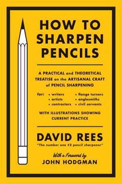 How to Sharpen Pencils by David Rees