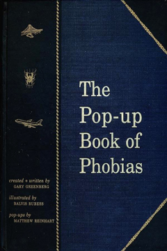 The Pop-Up Book of Phobias by Gary Greenberg