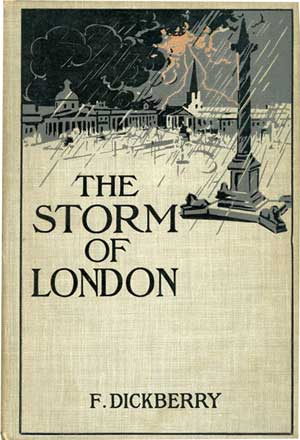The Storm of London by F. Dickberry